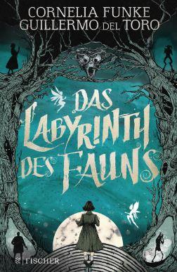 cornelia funke guillermo del toro das labyrinth des fauns pans labyrinth neurscheinung juli 2019 fischer verlag inspirited books